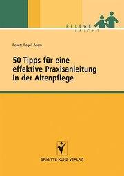 50 Tipps für eine effektive Praxisanleitung in der Altenpflege