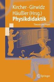 Physikdidaktik: Theorie und Praxis (Springer-Lehrbuch)