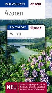 Azoren. Polyglott on tour - Reiseführer: Unsere besten Touren. Unsere Top 12 Tipps
