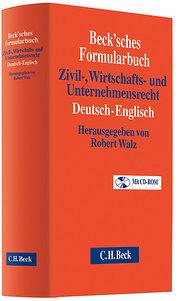 Beck'sches Formularbuch Zivil-, Wirtschafts- und Unternehmensrecht Deutsch-Englisch