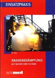Brandbekämpfung mit Wasser und Schaum