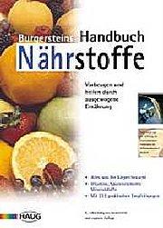 Burgersteins Handbuch Nährstoffe. Vorbeugen und heilen durch ausgewogene Ernährung