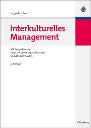Interkulturelles Management: Mit Beispielen aus Vietnam, China, Japan, Russland und den Golfstaaten: Mit Beispielen aus Vietnam, China, Japan, Rußland und den Golfstaaten