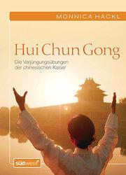 Hui Chun Gong: Die Verjüngungsübungen der chinesischen Kaiser