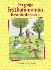 Das grosse Erstkommunion Geschichtenbuch