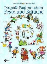 Das große Familienbuch der Feste und Bräuche