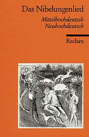 Das Nibelungenlied: Mittelhochdeutsch / Neuhochdeutsch