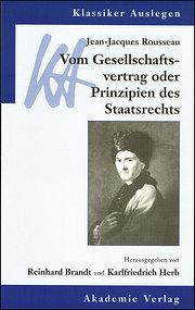 Jean-Jacques Rousseau: Vom Gesellschaftsvertrag oder Prinzipien des Staatsrechts