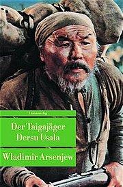 Der Taigajäger Dersu Usala.