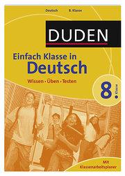 Duden Einfach Klasse in Deutsch, Klasse  8: Wissen - Üben - Testen