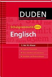 Duden Schulgrammatik extra. Englisch 5. bis 10. Klasse: Englische Grammatik - Texte schreiben und analysieren - Wortfelder und Redewendungen