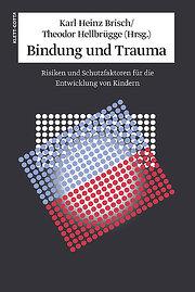 Bindung und Trauma: Entwicklung und Schutzfaktoren für die Entwicklung von Kindern