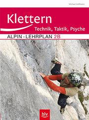 Alpin-Lehrplan 2b: Klettern - Technik, Taktik, Psyche