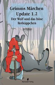 Grimms Märchen Update 1.2: Der Wolf und das böse Rotkäppchen