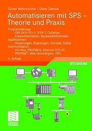 Automatisieren mit SPS - Theorie und Praxis: Programmierung: DIN EN 61131-3, STEP7, CoDeSys, Entwurfsverfahren, Bausteinbibliotheken. Applikationen: ... Ethernet-TCP/IP, Web-Technolgien, OPC