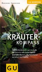 Kräuter-Kompass: Über 50 Kräuter von A - Z, für die schnelle Info beim Einkauf und Kochen. Mit Kurzrezept zum Ausprobieren (GU Kompass)
