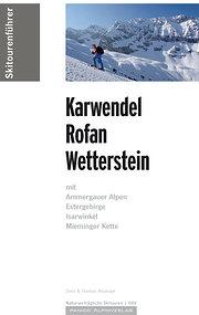 Skitourenführer Karwendel, Rofan, Wetterstein: mit Ammergauer Alpen, Estergebirge, Isarwinkel, Mieminger Kette
