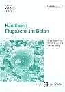 Handbuch Flugasche im Beton. Grundlagen der Herstellung und Verwendung