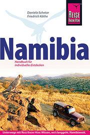 Namibia: Das komplette Handbuch für individuelles Reisen und Entdecken auch abseits der Hauptreiserouten in allen Regionen Namibias