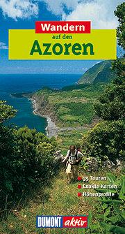 Wandern auf Azoren. DuMont aktiv: 35 Touren, exakte Karten, Höhenprofile