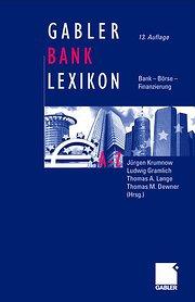 Gabler Bank-Lexikon: Bank - Börse - Finanzierung