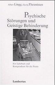 Psychische Störungen und Geistige Behinderung: Ein Lehrbuch und Kompendium für die Praxis