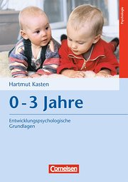 Entwicklungspsychologische Grundlagen: 0-3 Jahre: Buch