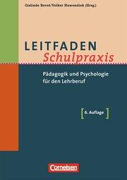 Leitfaden Schulpraxis: Pädagogik und Psychologie für den Lehrberuf
